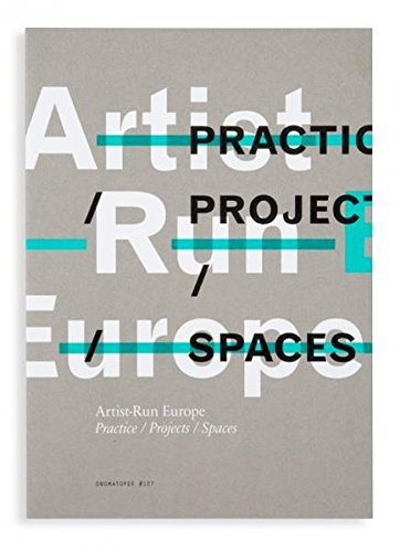 Artist-Run Europe: Practice/Projects/Spaces (OMP) pdf