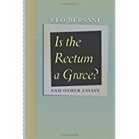 Is the Rectum a Grave?: and Other Essays book cover
