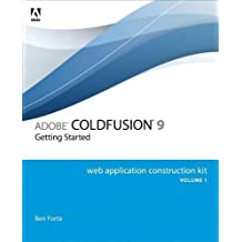 Adobe ColdFusion 9 Web Application Construction Kit, Volume 1: Getting Started by Ben Forta (2010-04-29)