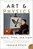 Art & Physics: Parallel Visions in Space, Time, and