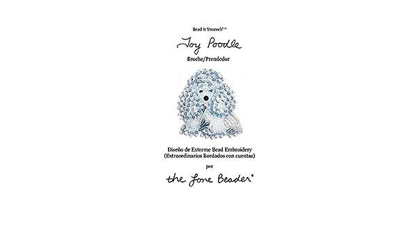TOY POODLE Tutorial de bordado con cuentas del prendedor o pendiente de perro eBook: Diana Grygo: Amazon.es: Tienda Kindle