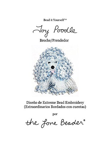TOY POODLE Tutorial de bordado con cuentas del prendedor o pendiente de perro (Spanish Edition