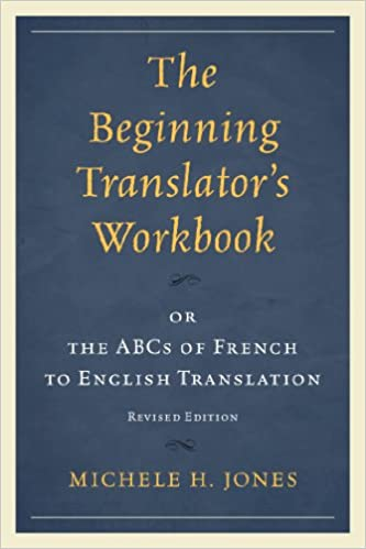 The beginning translators workbook or the abcs of french to the beginning translators workbook or the abcs of french to english translation revised ed edition kindle edition fandeluxe Images