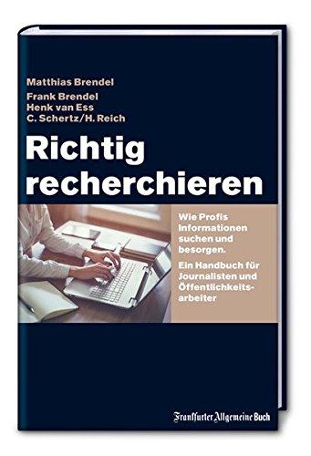 richtig-recherchieren-wie-profis-informationen-suchen-und-besorgen-ein-handbuch-fr-journalisten-und-ffentlichkeitsarbeiter