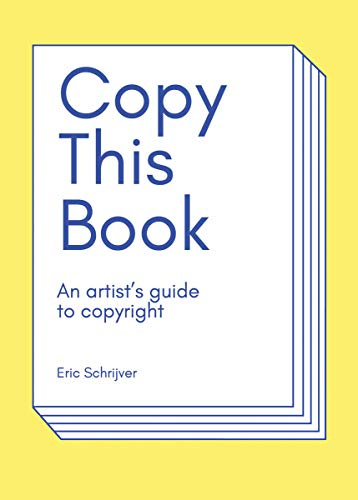 Pdf Law Copy This Book: An Artist's Guide to Copyright