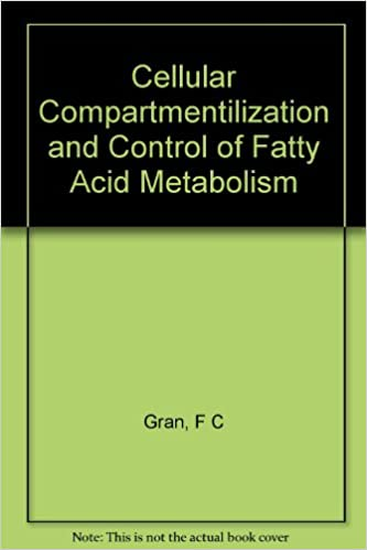 Scarica google books per accendere il fuoco Cellular Compartmentilization and Control of Fatty Acid Metabolism PDF B005NQ9ZV6