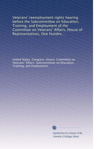Veterans' reemployment rights hearing before the Subcommittee on Education, Training, and Employment of the Committee on Veterans' Affairs, House of ... Congress, second session, July 13, 1988
