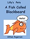 Lilly s Pets - A Fish Called Blackbeard