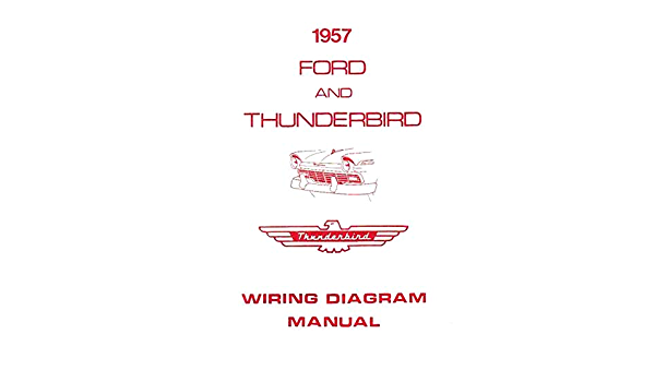 Complete 1957 Ford Car Thunderbird Wiring Diagrams Schematics All Models Ford Motors Amazon Com Books