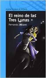 El reino de las Tres Lunas (Serie Azul): Amazon.es