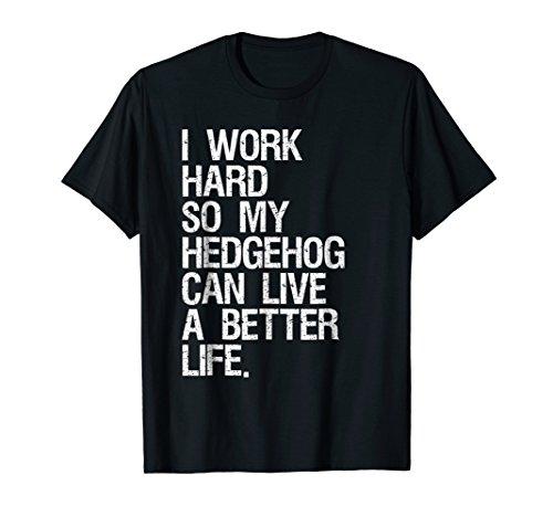 I Work Hard So My Hedgehog Can Live A Better Life (Purple Hedgehog)