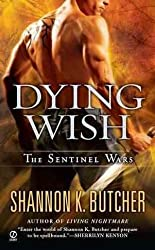 [Dying Wish] (By: Shannon K Butcher) [published: June, 2012]