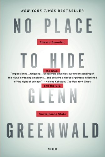 No Place to Hide: Edward Snowden, the NSA, and the U.S. Surveillance State (Electronic Surveillance)