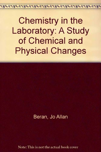 Chemistry in the Laboratory: A Study of Chemical and Physical Changes