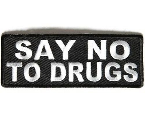 SAY NO TO DRUGS Funny Embroidered MC Club Motorcycle Biker Vest Patch PAT-3444 heygidday