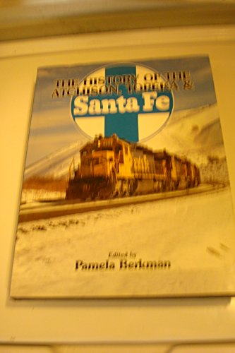 The History of the Atchison, Topeka & Santa Fe (Great Rails Series)