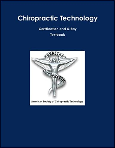 Chiropractic Technology Certification And X-Ray Textbook: American ...