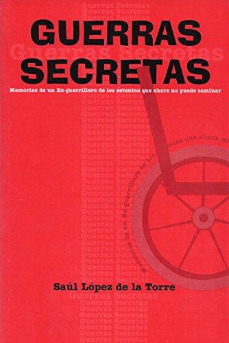 Guerras secretas (Spanish Edition) by [Saúl López de la Torre]