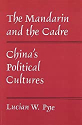 The Mandarin and the Cadre: China's Political Cultures (Michigan Monographs in Chinese Studies)