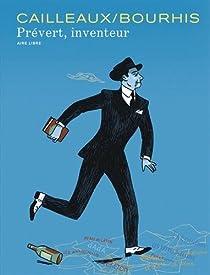 Prévert, tome 1 : Inventeur par Cailleaux