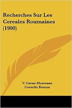 Recherches Sur Les Cereales Roumaines (1900)