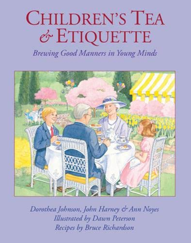 Children's Tea & Etiquette: Brewing Good Manners in Young Minds (Etiquette Party)