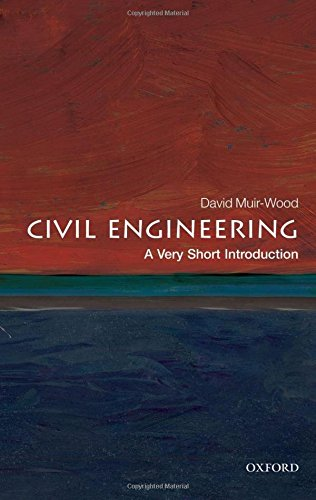 Civil Engineering: A Very Short Introduction (Very Short Introductions)