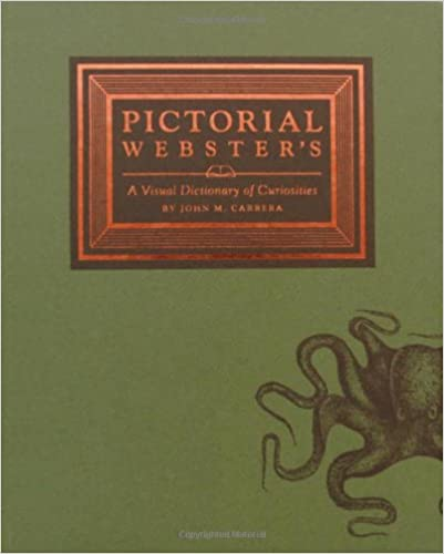 Pictorial Websters A Visual Dictionary of Curiosities