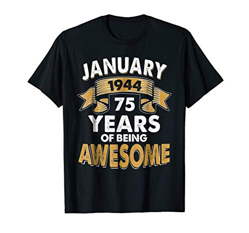 Born in JANUARY 1944 75 th Years of Being Awesome T-Shirt