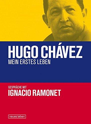 Hugo Chávez Mein erstes Leben: Gespräche, mit farbigen Bildteil