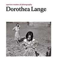 Dorothea Lange: Aperture Masters of Photography