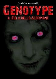 GENOTYPE - IL CIELO DELLO SCORPIONE (Italian Edition)