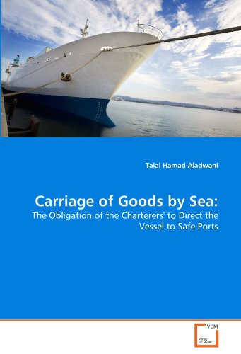 Carriage of Goods by Sea:: The Obligation of the Charterers' to Direct the Vessel to Safe Ports