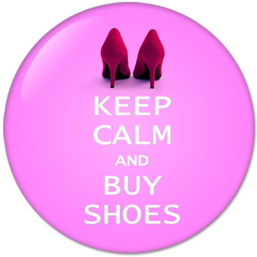 KEEP CALM AND Buy Shoes (58mm) Bottle Opener Round Button Badges With Refrigerator Magnet, NEW
