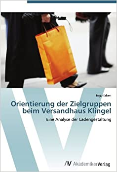 Orientierung der Zielgruppen beim Versandhaus Klingel: Eine Analyse der Ladengestaltung