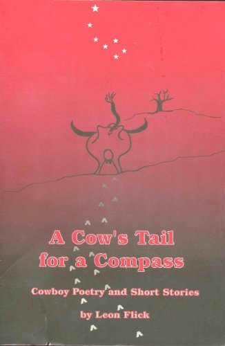 A Cow's Tail for a Compass : Cowboy Poetry and Short Stories