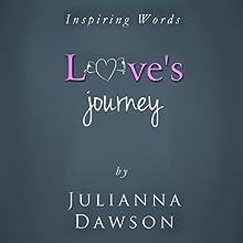 Inspiring Words: Love's Journey Audiobook by Julianna Marie Dawson Narrated by Julianna M. Dawson