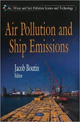 [(air pollution and ship emissions)] [ edited by jacob boutin ] [august 2010]