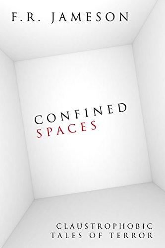 Confined Spaces: Claustrophobic Tales of Terror (Short Stories Book 1)