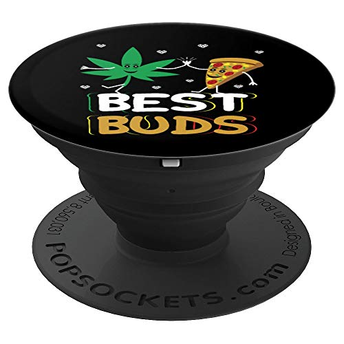 Best Buds Weed Marijuana Cannabis Leaf Joint Pizza Stoner - PopSockets Grip and Stand for Phones and Tablets (Best Buds Stick Together Shirt)