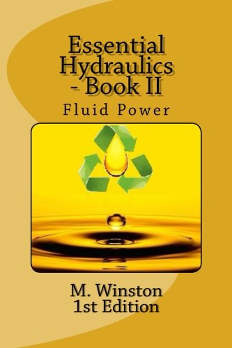 Essential Hydraulics: Fluid Power - Intermediate (Oil Hydraulic) (Volume (Hydraulic Fluid Power)