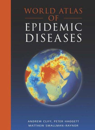 World Atlas of Epidemic Diseases (Arnold Publication) Pdf