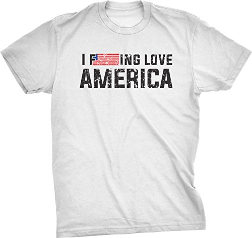 Crazy T-shirt Fitted - I F'ing Love America T Shirt Funny American Pride Tee Fourth of July Shirt (White) - S