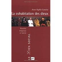 Cohabitation des dieux (La): Pluralité religieuse et laïcité