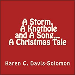 A Storm, A Knothole and A Song...A Christmas Tale