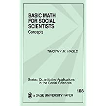 Basic Math for Social Scientists: Concepts (Quantitative Applications in the Social Sciences)