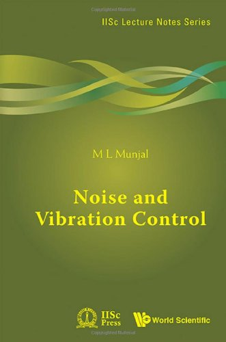 Noise and Vibration Control: (IIsc Lecture Notes Series - Vol 3)