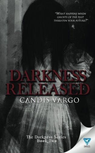Darkness Released (The Darkness Series) (Volume 2) (Candis Vargo)