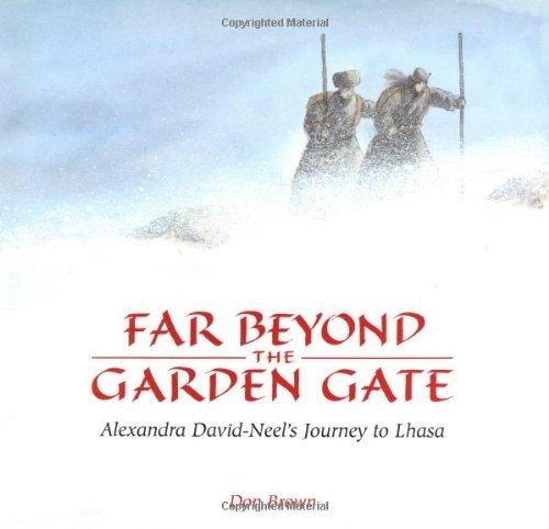 (Far Beyond the Garden Gate: Alexandra David-Neel's Journey to Lhasa)