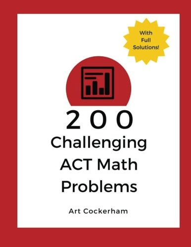 200 Challenging ACT Math Problems